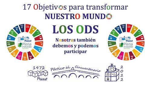 17 Objetivos para transformar el Mundo. PLACEAT también quiere participar en los ODS