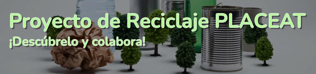 PLACEAT Recicla - Descubre nuestro Proyecto